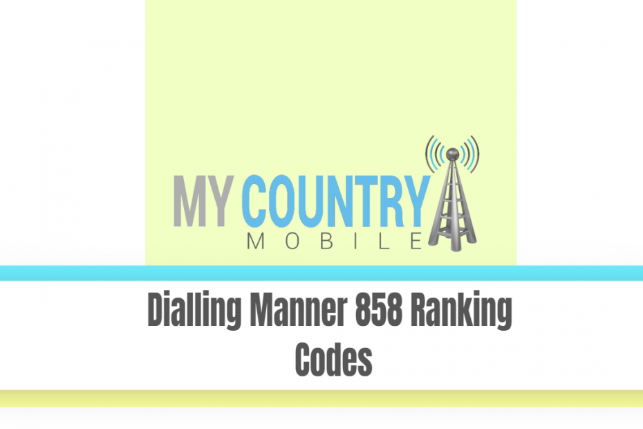 Dialling Manner 858 Ranking Codes