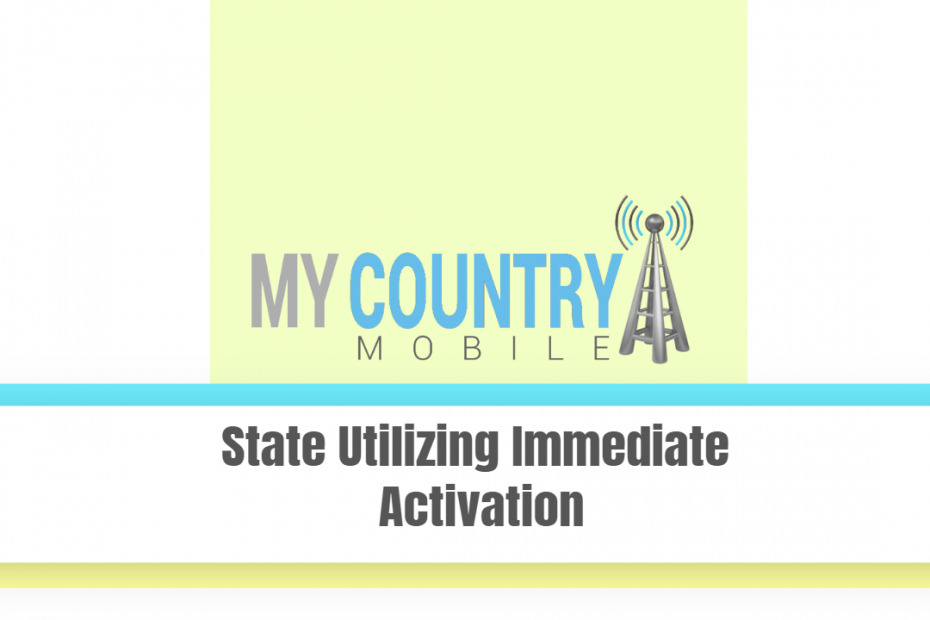 State Utilizing Immediate Activation
