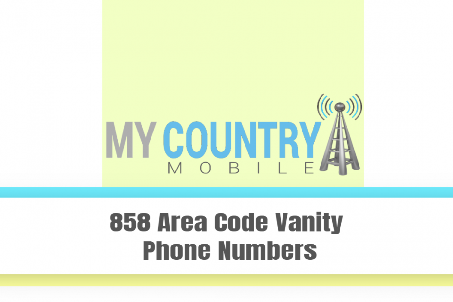 858 Area Code Vanity Phone Numbers - My Country Mobile