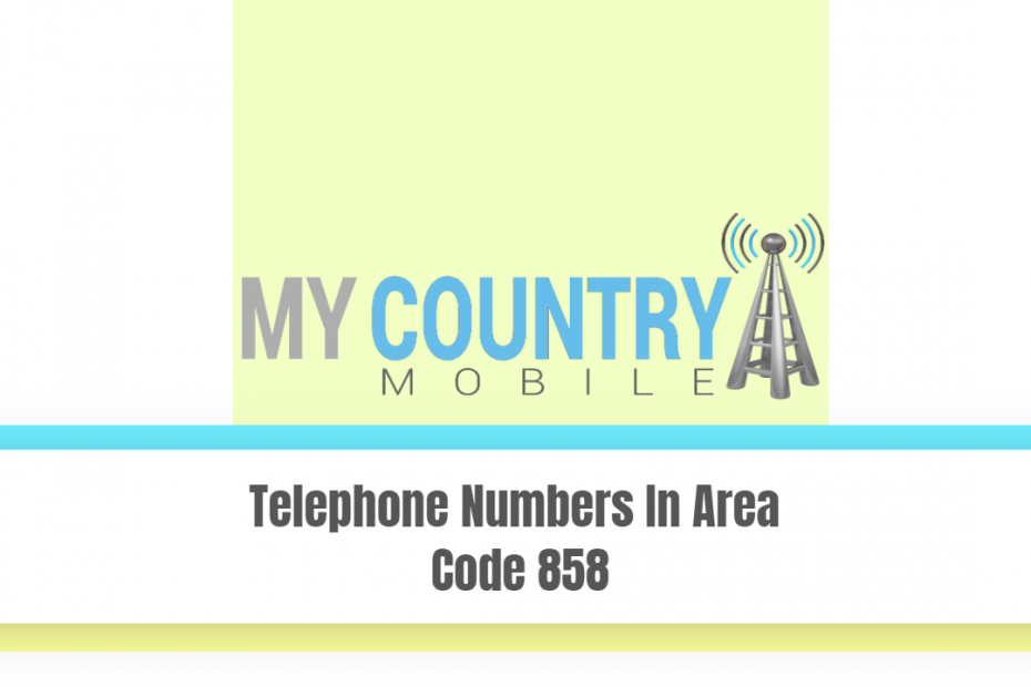 Telephone Numbers In Area Code 858 - My Country Mobile