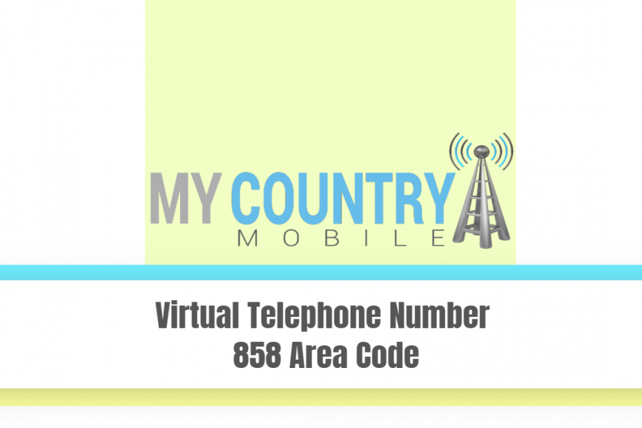 Virtual Telephone Number 858 Area Code - My Country Mobile