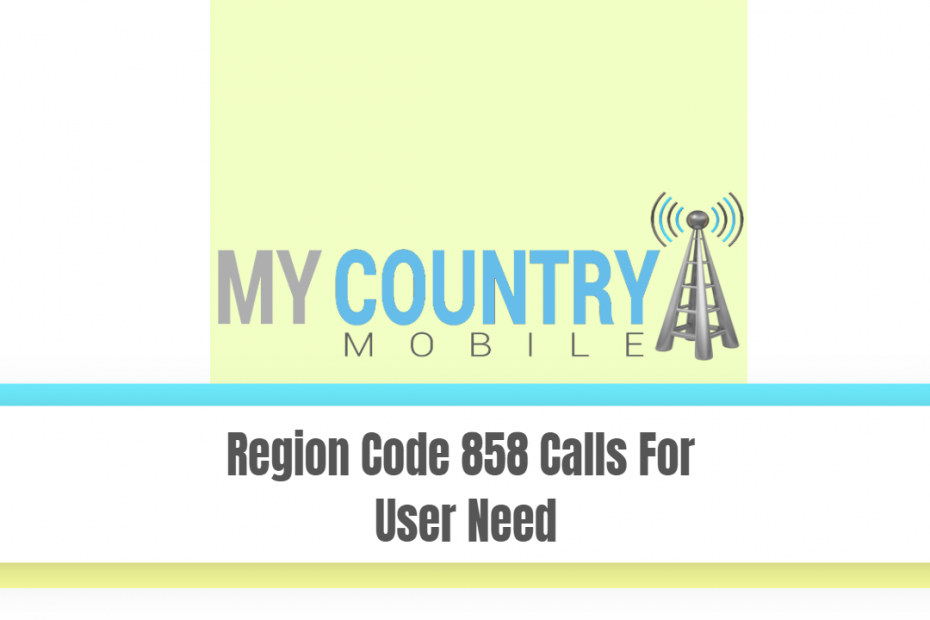 Region Code 858 Calls For User Need - My Country Mobile