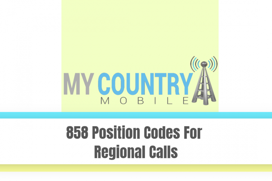 858 Position Codes For Regional Calls - My Country Mobile