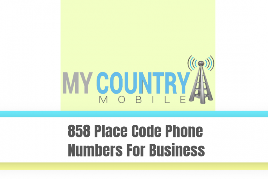 858 Place Code Phone Numbers For Business - My Country Mobile